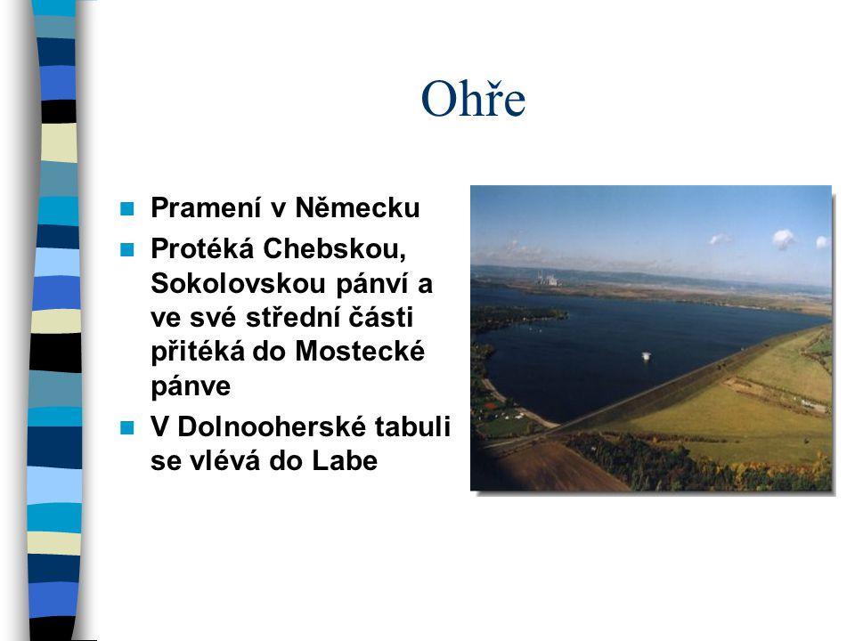Ohře Pramení v Německu Protéká Chebskou, Sokolovskou pánví a ve své střední části přitéká do Mostecké pánve V Dolnooherské tabuli se vlévá do Labe