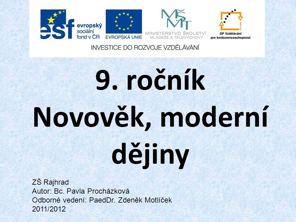 9.ročník Novověk, moderní dějiny ZŠ Rajhrad Autor: Bc.