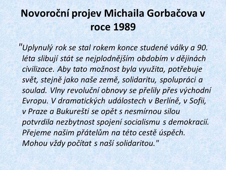 Novoroční projev Michaila Gorbačova v roce 1989 Uplynulý rok se stal rokem konce studené války a 90.