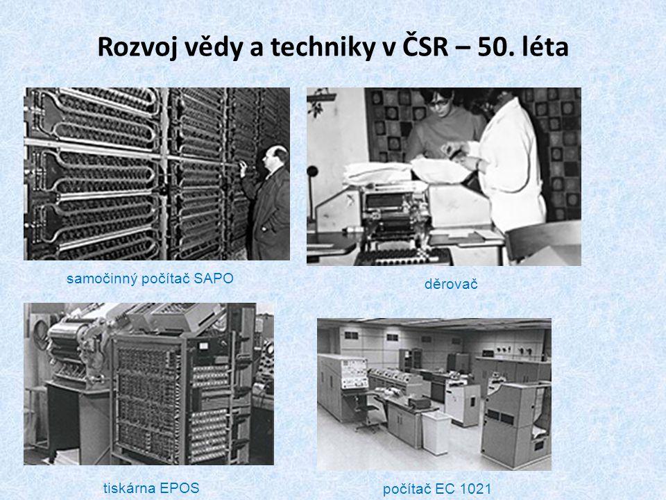 Rozvoj vědy a techniky v ČSR – 50. léta samočinný počítač SAPO děrovač tiskárna EPOS počítač EC 1021