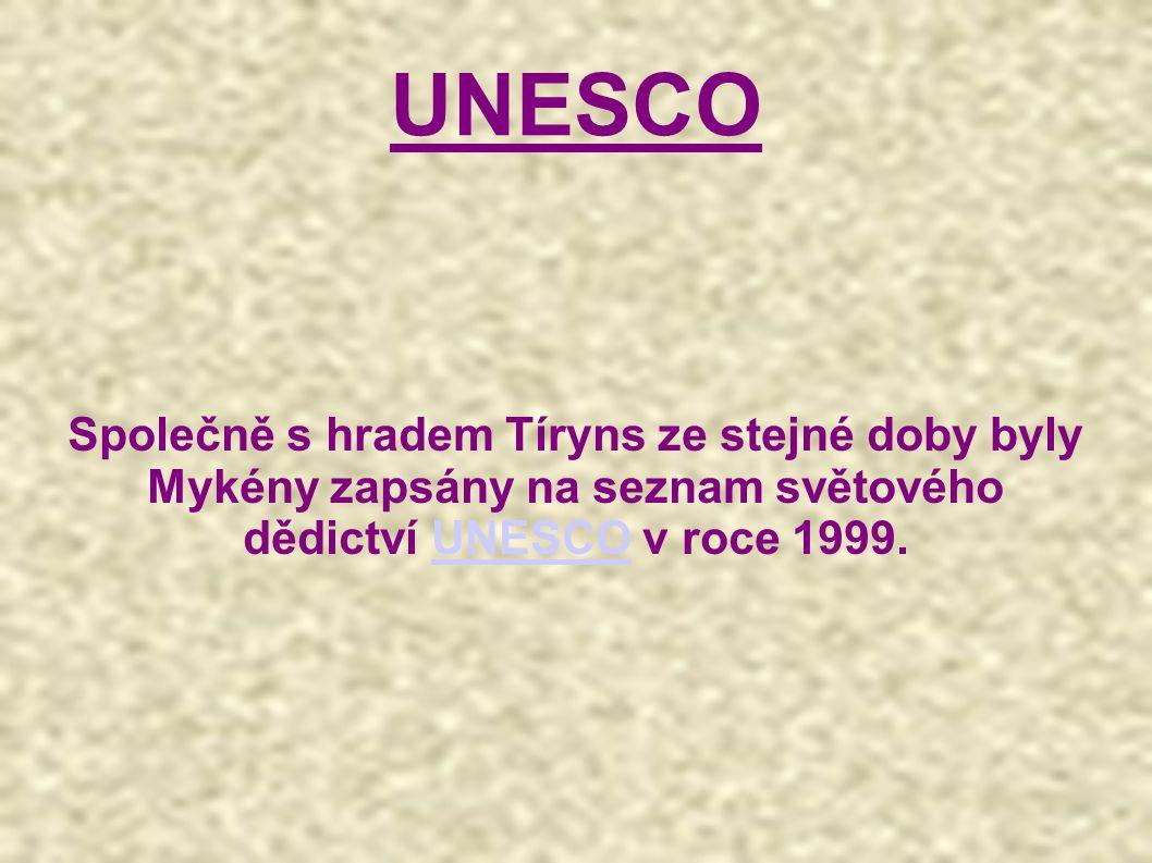 UNESCO Společně s hradem Tíryns ze stejné doby byly Mykény zapsány na seznam světového dědictví UNESCO v roce 1999.UNESCO