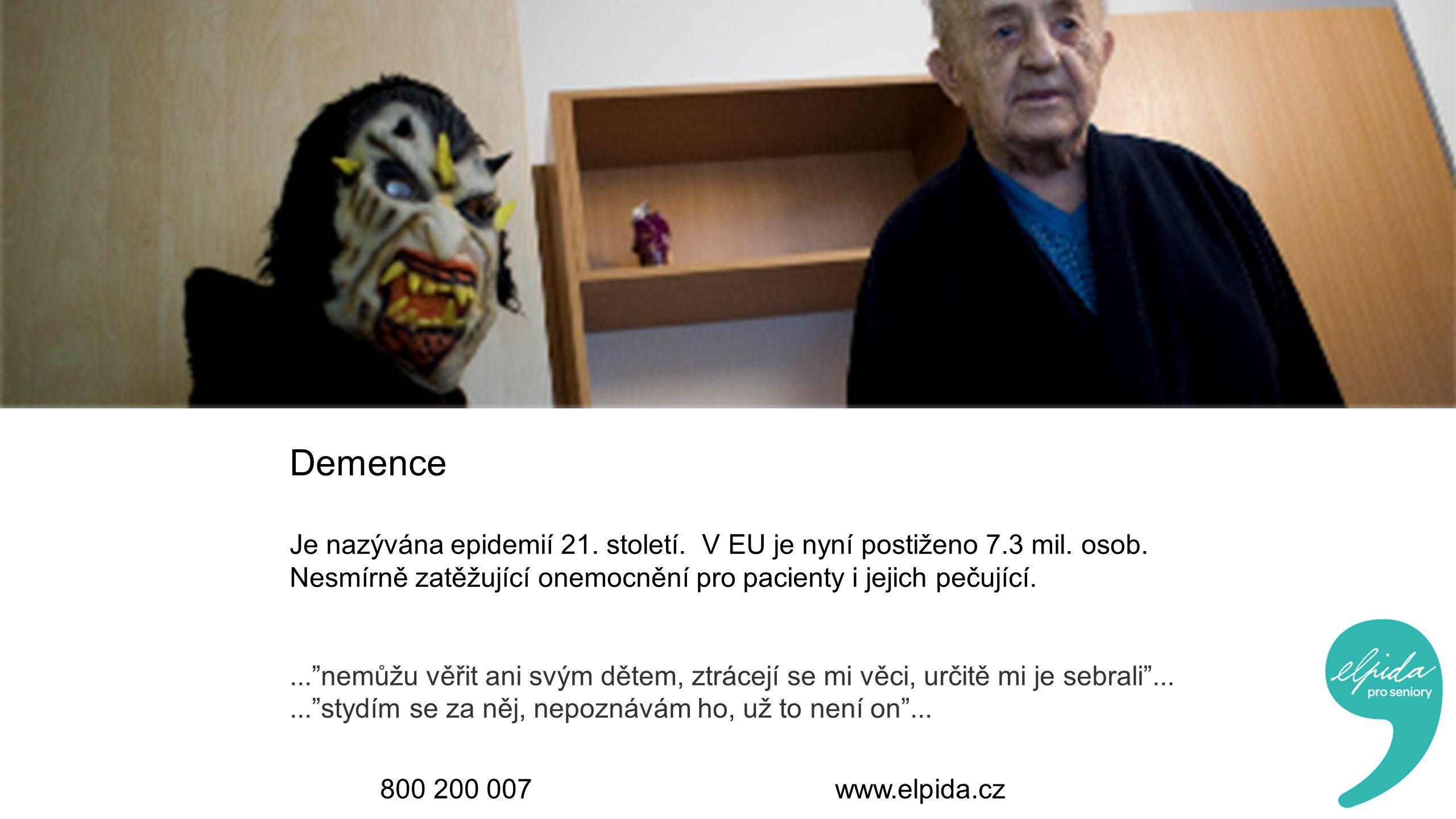 800 200 007 www.elpida.cz Demence Je nazývána epidemií 21.