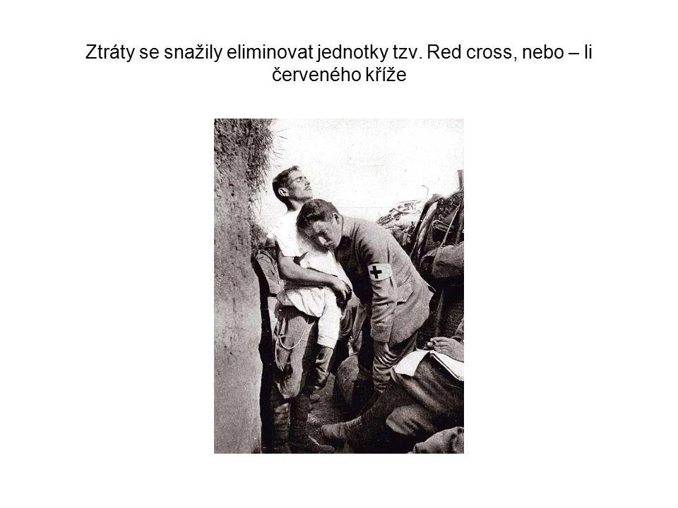 Ztráty se snažily eliminovat jednotky tzv. Red cross, nebo – li červeného kříže