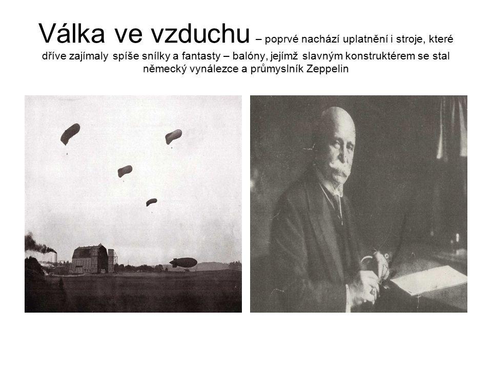 Válka ve vzduchu – poprvé nachází uplatnění i stroje, které dříve zajímaly spíše snílky a fantasty – balóny, jejímž slavným konstruktérem se stal německý vynálezce a průmyslník Zeppelin