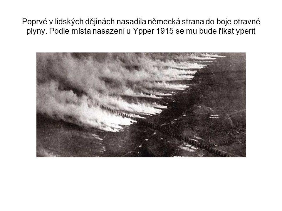 Poprvé v lidských dějinách nasadila německá strana do boje otravné plyny. Podle místa nasazení u Ypper 1915 se mu bude říkat yperit