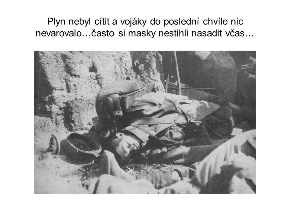 Plyn nebyl cítit a vojáky do poslední chvíle nic nevarovalo…často si masky nestihli nasadit včas…