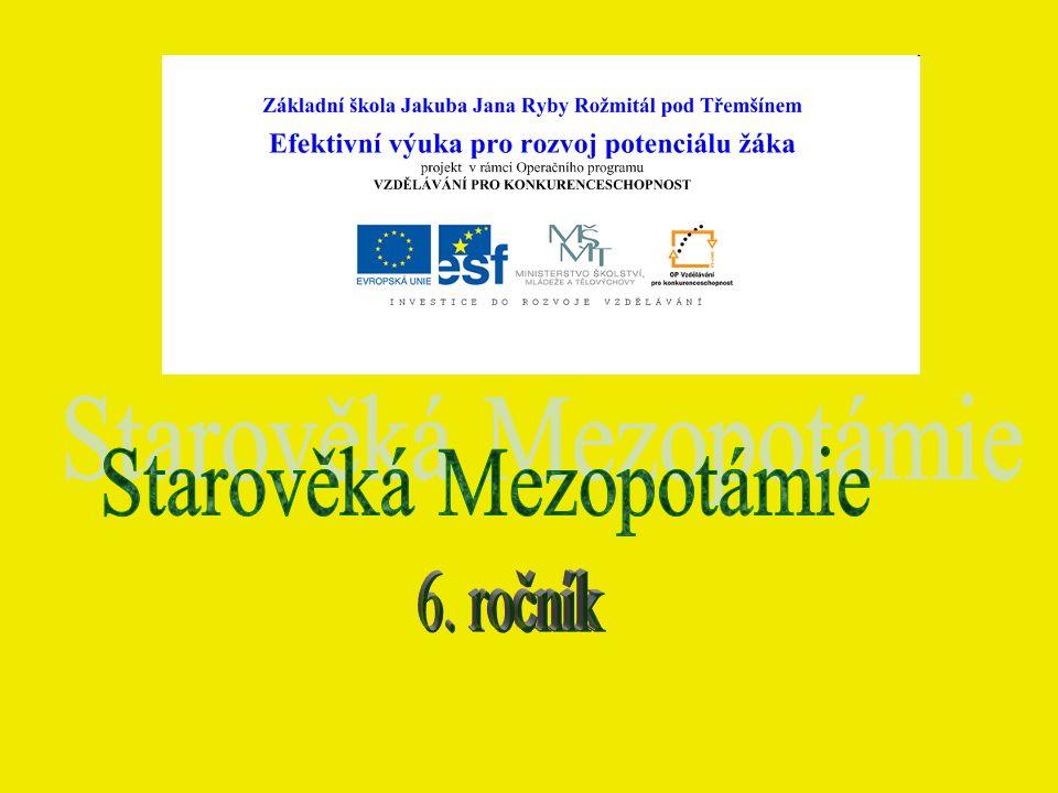 Vypracovala: Mgr.Věra Sýkorová Použitá literatura: Válková, V.: DĚJEPIS 6 – pravěk, starověk.