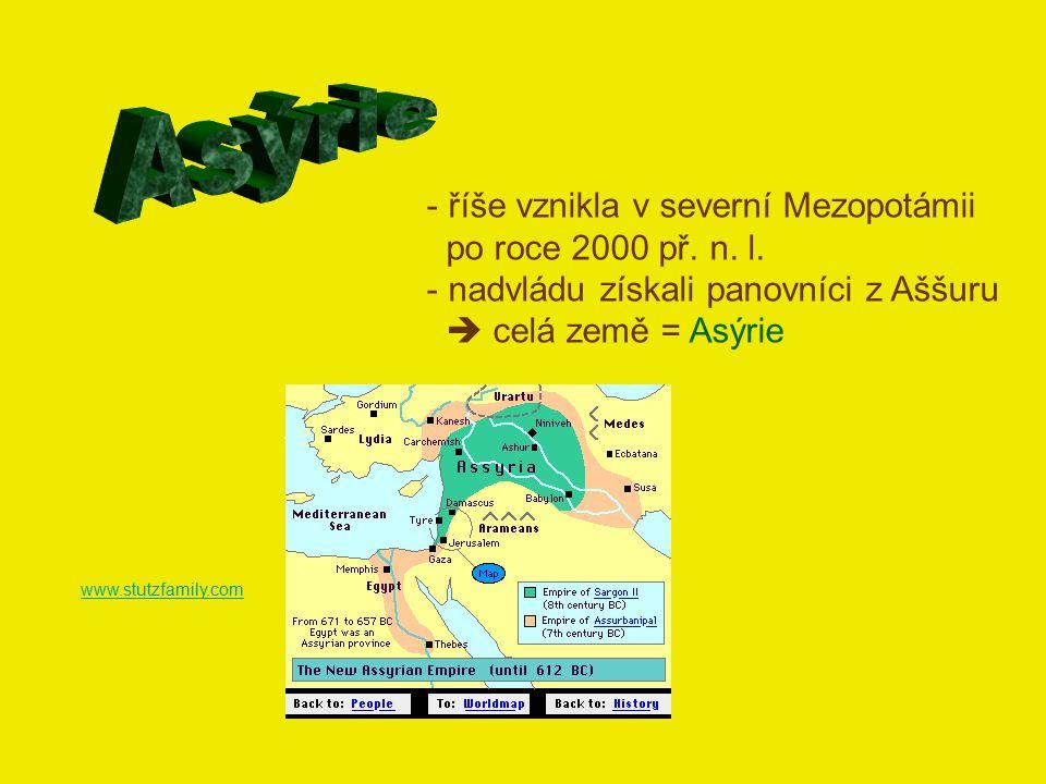 - říše vznikla v severní Mezopotámii po roce 2000 př. n. l. - nadvládu získali panovníci z Aššuru  celá země = Asýrie www.stutzfamily.com