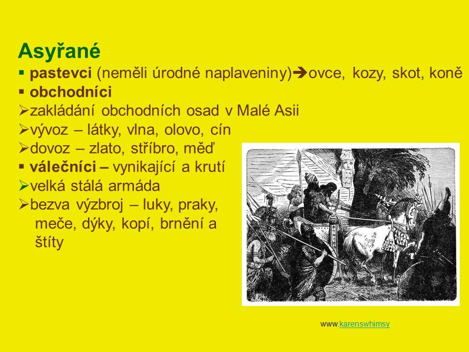 www.karenswhimsykarenswhimsy Asyřané  pastevci (neměli úrodné naplaveniny)  ovce, kozy, skot, koně  obchodníci  zakládání obchodních osad v Malé A