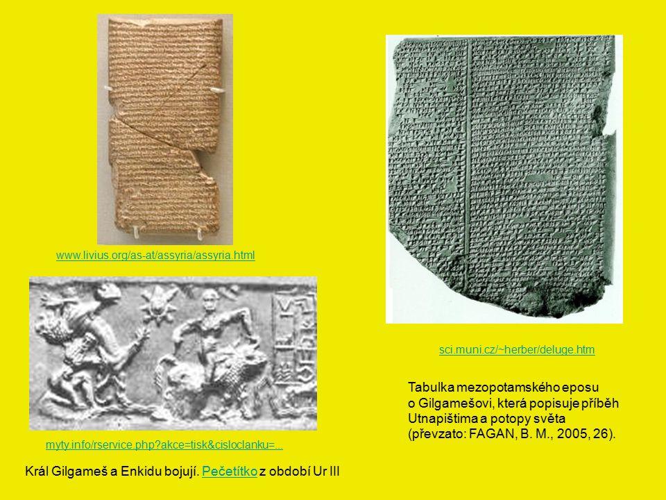 www.livius.org/as-at/assyria/assyria.html Tabulka mezopotamského eposu o Gilgamešovi, která popisuje příběh Utnapištima a potopy světa (převzato: FAGA