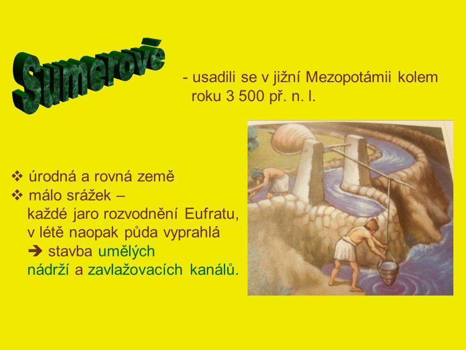 obilí (ječmen, pšenice, proso) zelenina datle Zemědělství chov (ovce, kozy, dobytek) koně se začali v Mezopotámii používat kolem roku 1600 př.