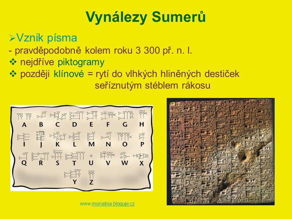 Vynálezy Sumerů  Vznik písma - pravděpodobně kolem roku 3 300 př. n. l.  nejdříve piktogramy  později klínové = rytí do vlhkých hliněných destiček