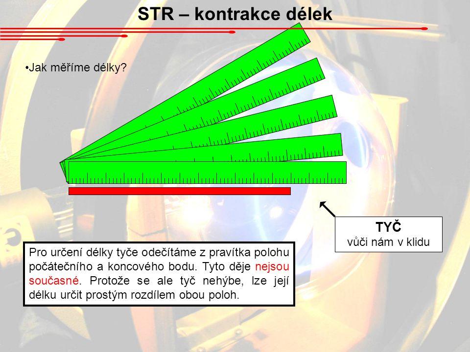 STR – kontrakce délek Jak měříme délky.