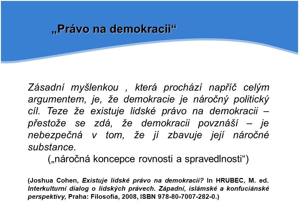 Ryszard Legutko: Demokratický deficit Evropské unie (2013) Evropská unie představuje řád i ducha liberální demokracie v té nejvíce zdegenerované podobě.