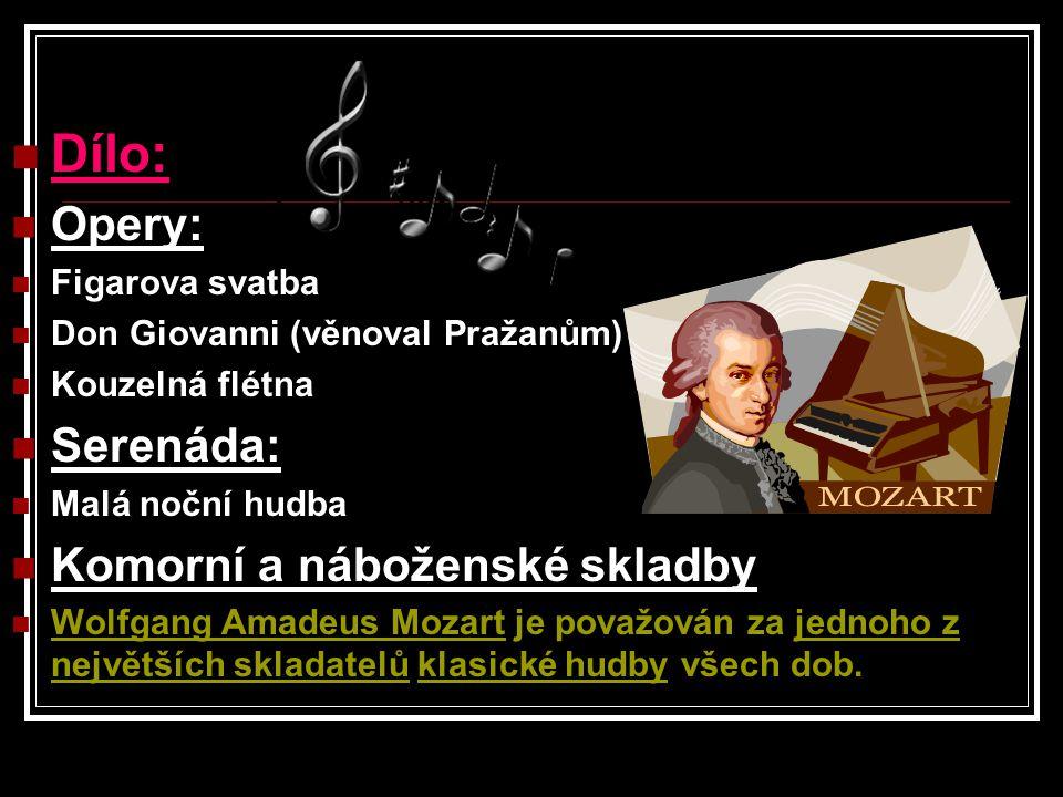 Dílo: Opery: Figarova svatba Don Giovanni (věnoval Pražanům) Kouzelná flétna Serenáda: Malá noční hudba Komorní a náboženské skladby Wolfgang Amadeus