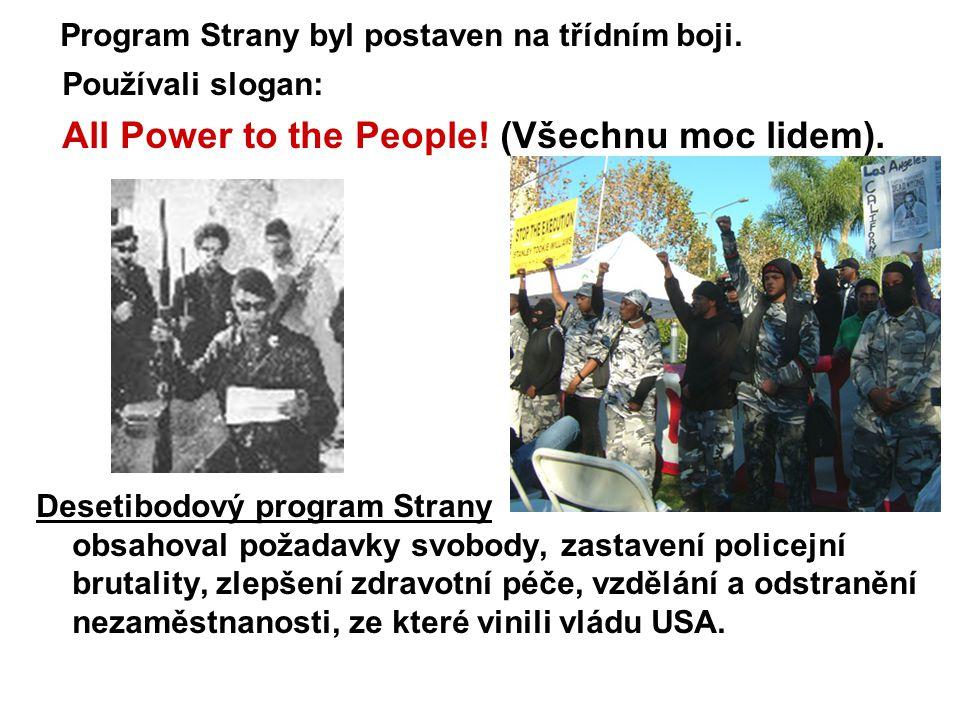 Program Strany byl postaven na třídním boji. Používali slogan: All Power to the People! (Všechnu moc lidem). Desetibodový program Strany obsahoval pož