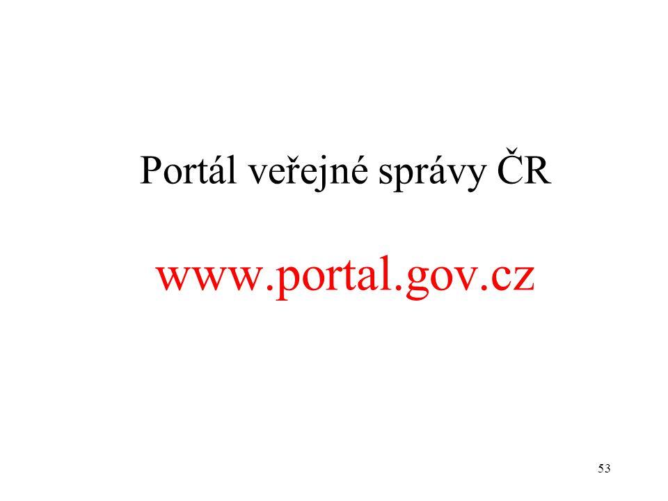 53 Portál veřejné správy ČR www.portal.gov.cz