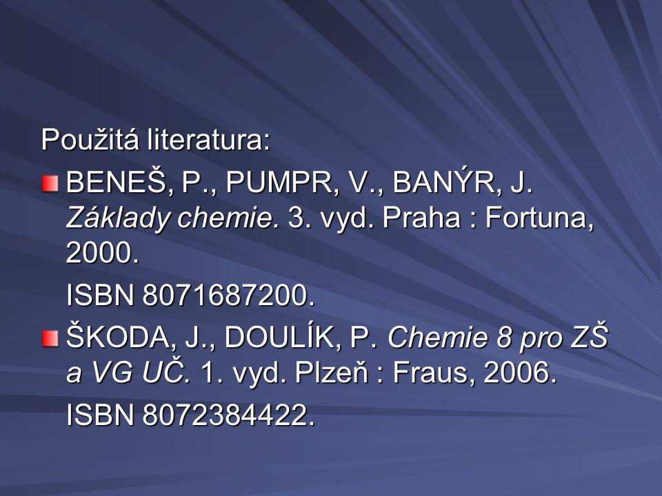 Použitá literatura: BENEŠ, P., PUMPR, V., BANÝR, J.