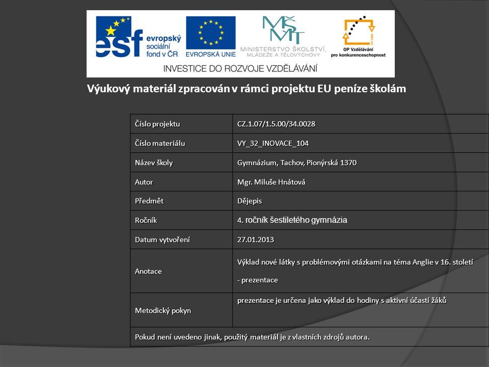 Číslo projektu CZ.1.07/1.5.00/34.0028 Číslo materiálu VY_32_INOVACE_104 Název školy Gymnázium, Tachov, Pionýrská 1370 Autor Mgr.