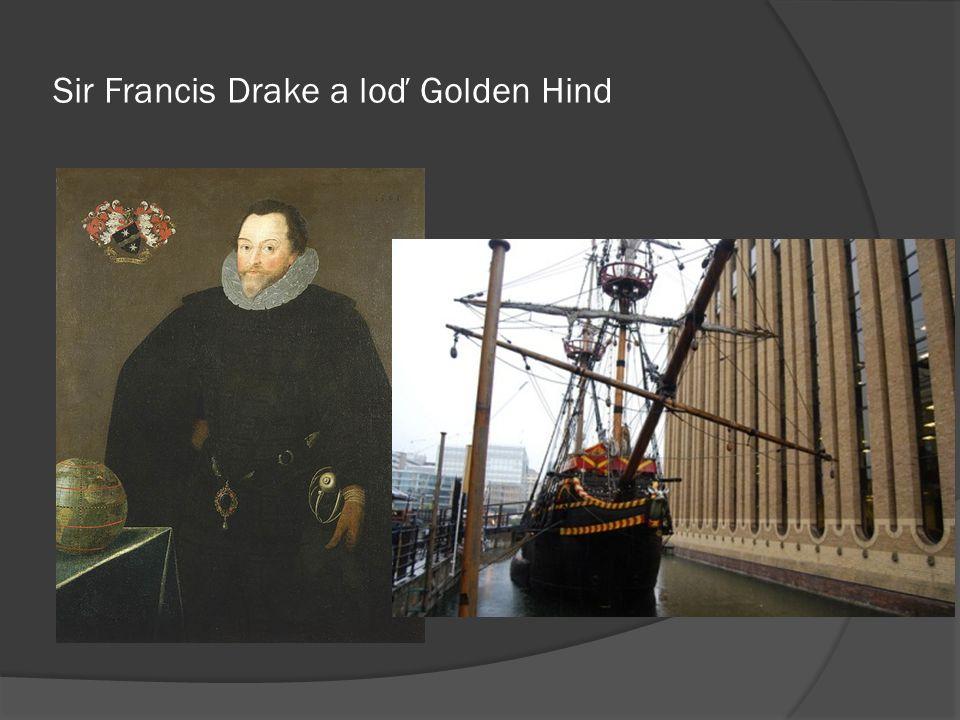 Sir Francis Drake a loď Golden Hind