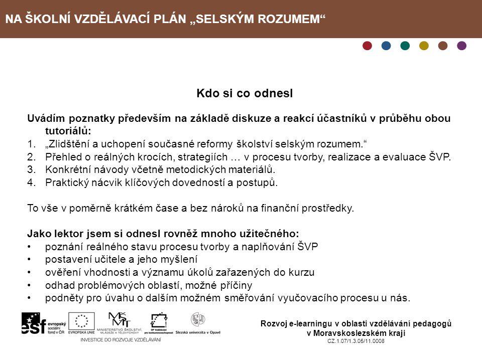 """NA ŠKOLNÍ VZDĚLÁVACÍ PLÁN """"SELSKÝM ROZUMEM"""" Rozvoj e-learningu v oblasti vzdělávání pedagogů v Moravskoslezském kraji CZ.1.07/1.3.05/11.0008 Kdo si co"""