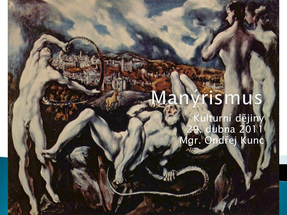  členění a charakteristika  sochařství  malířství  El Greco  manýrismus v Evropě