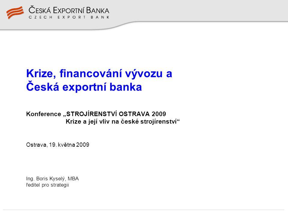 """Konference """"STROJÍRENSTVÍ OSTRAVA 2009 Krize a její vliv na české strojírenství Ostrava, 19."""