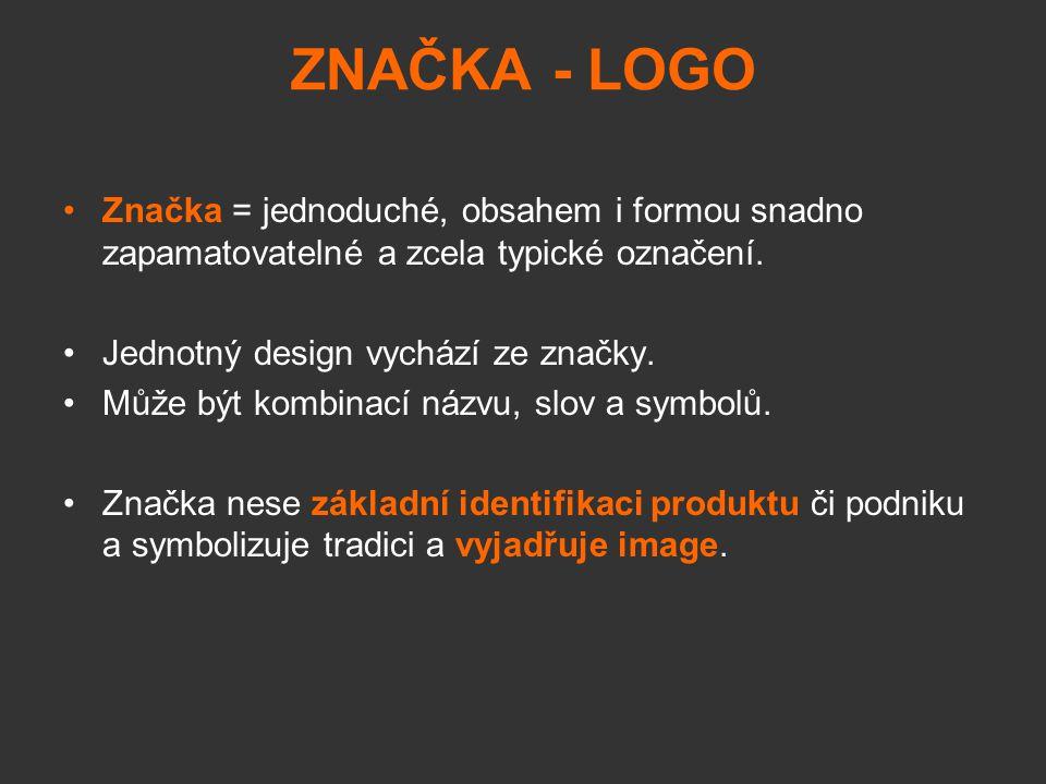 ZNAČKA - LOGO Značka = jednoduché, obsahem i formou snadno zapamatovatelné a zcela typické označení.