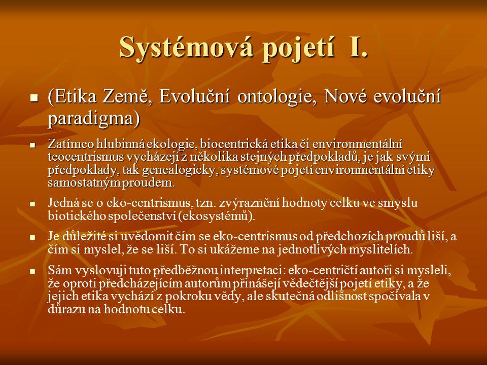 Systémová pojetí I. (Etika Země, Evoluční ontologie, Nové evoluční paradigma) (Etika Země, Evoluční ontologie, Nové evoluční paradigma) Zatímco hlubin