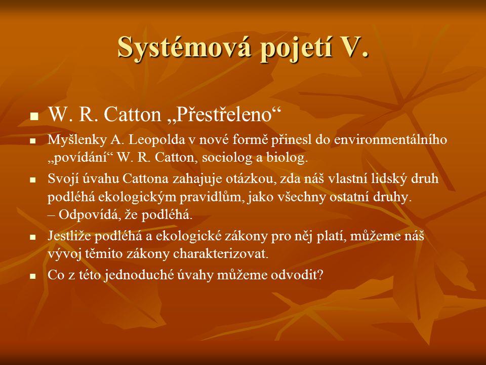 """Systémová pojetí V. W. R. Catton """"Přestřeleno"""" Myšlenky A. Leopolda v nové formě přinesl do environmentálního """"povídání"""" W. R. Catton, sociolog a biol"""