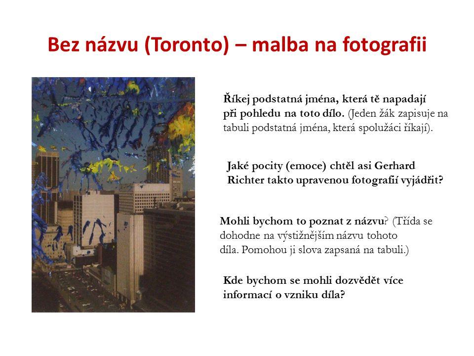 Bez názvu (Toronto) – malba na fotografii Říkej podstatná jména, která tě napadají při pohledu na toto dílo. (Jeden žák zapisuje na tabuli podstatná j