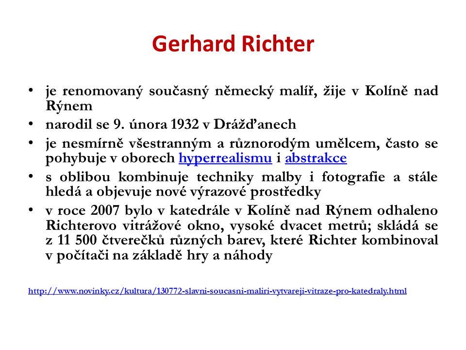 Gerhard Richter je renomovaný současný německý malíř, žije v Kolíně nad Rýnem narodil se 9. února 1932 v Drážďanech je nesmírně všestranným a různorod