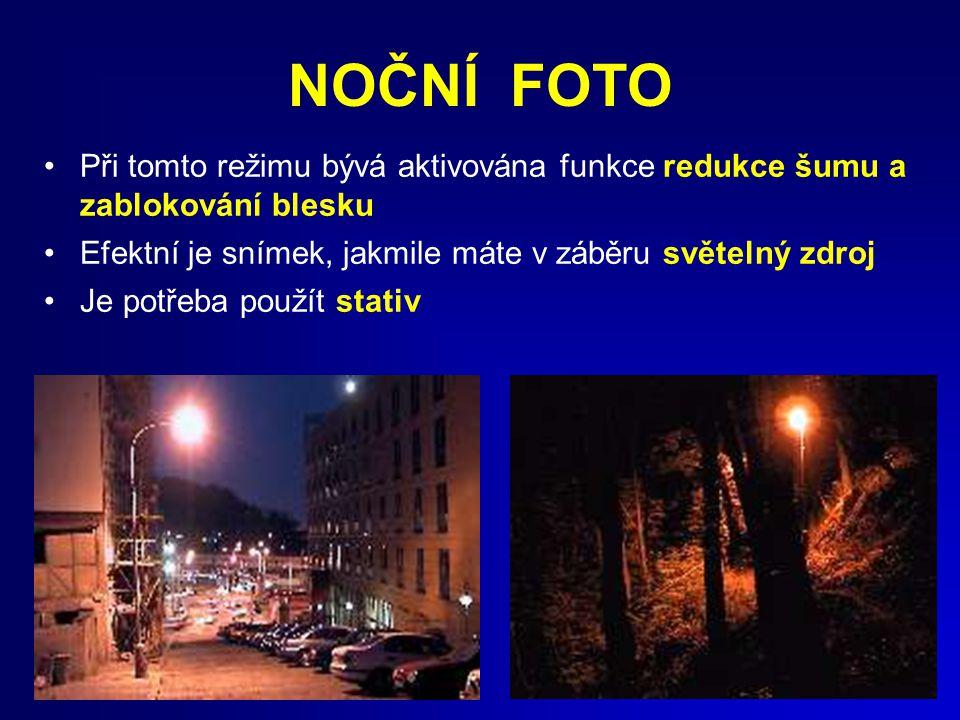 48 NOČNÍ FOTO Při tomto režimu bývá aktivována funkce redukce šumu a zablokování blesku Efektní je snímek, jakmile máte v záběru světelný zdroj Je potřeba použít stativ