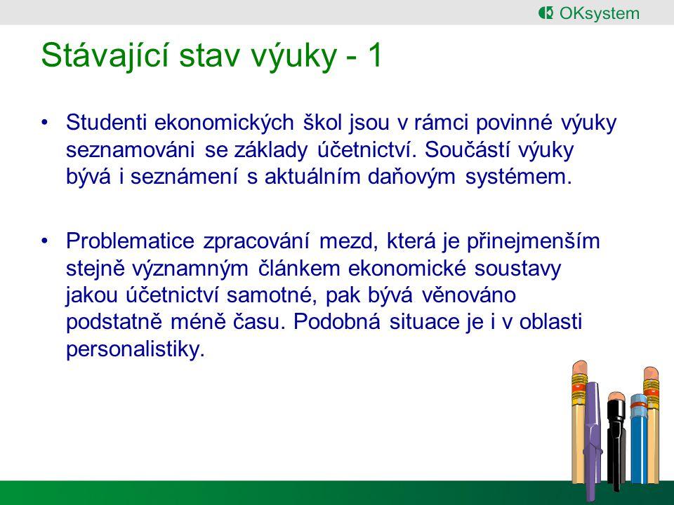 Stávající stav výuky - 1 Studenti ekonomických škol jsou v rámci povinné výuky seznamováni se základy účetnictví.