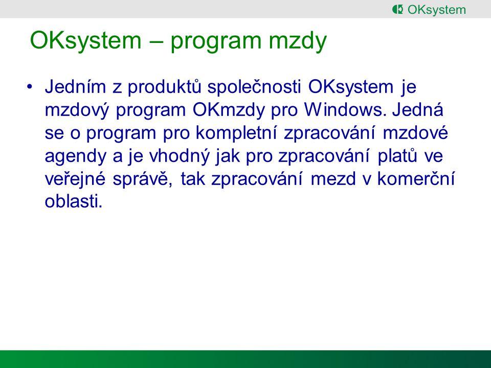OKsystem – program mzdy Jedním z produktů společnosti OKsystem je mzdový program OKmzdy pro Windows.