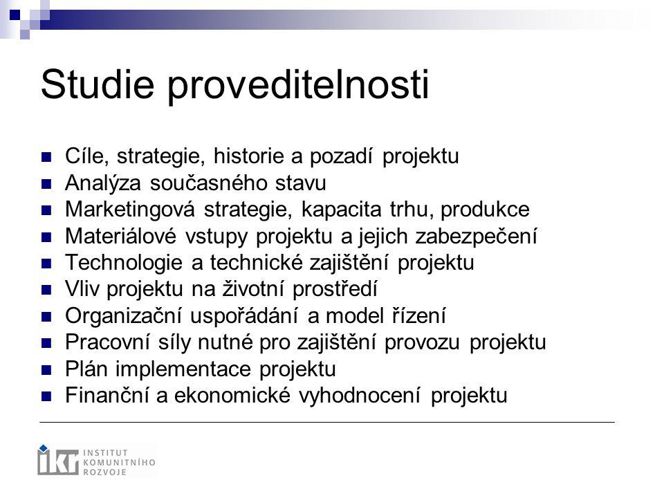 Studie proveditelnosti Cíle, strategie, historie a pozadí projektu Analýza současného stavu Marketingová strategie, kapacita trhu, produkce Materiálov