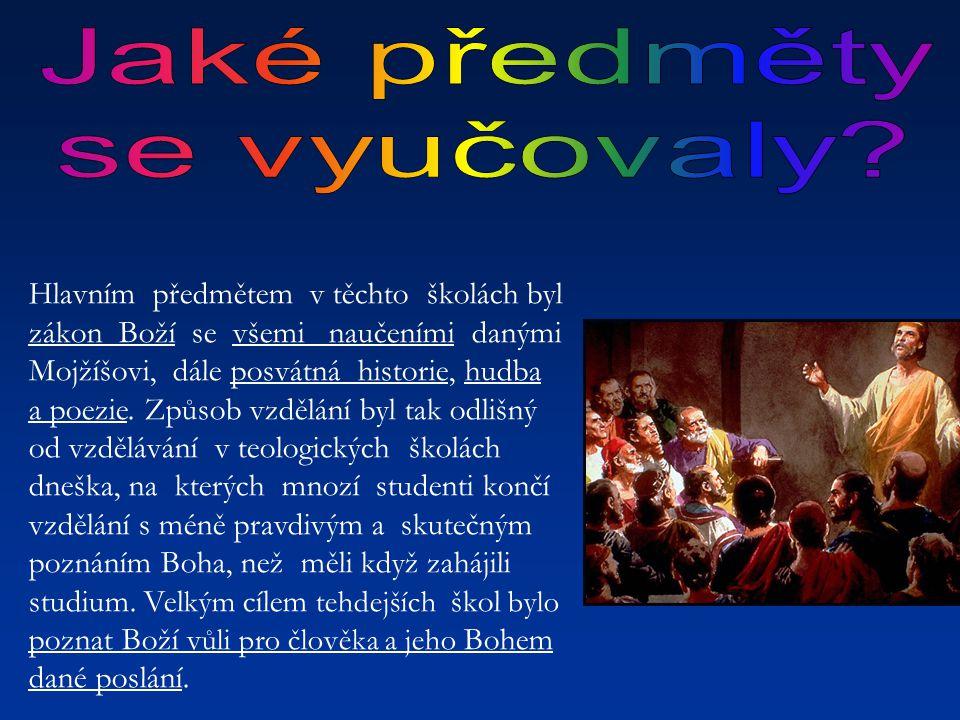 Hlavním předmětem v těchto školách byl zákon Boží se všemi naučeními danými Mojžíšovi, dále posvátná historie, hudba a poezie. Způsob vzdělání byl tak