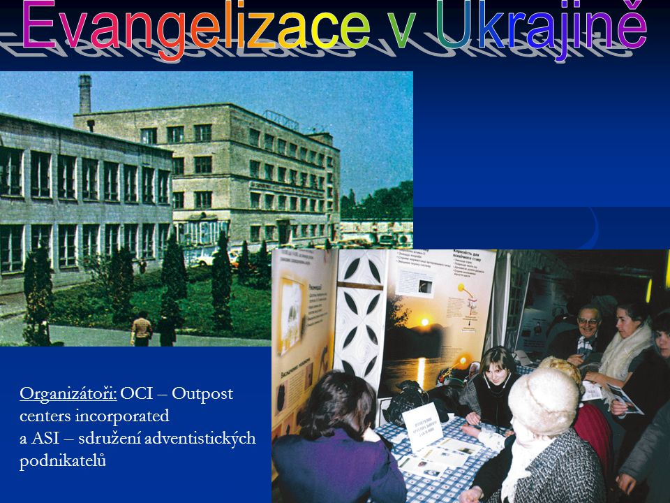 Organizátoři: OCI – Outpost centers incorporated a ASI – sdružení adventistických podnikatelů