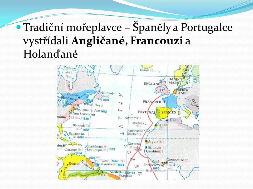Tradiční mořeplavce – Španěly a Portugalce vystřídali Angličané, Francouzi a Holanďané