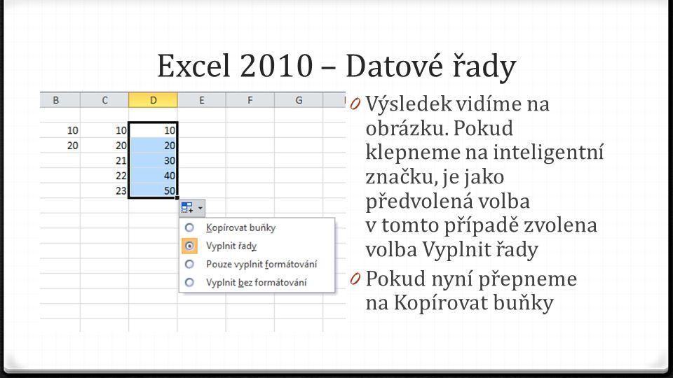 Excel 2010 – Datové řady 0 Bude se pravidelně opakovat obsah buněk D2:D3
