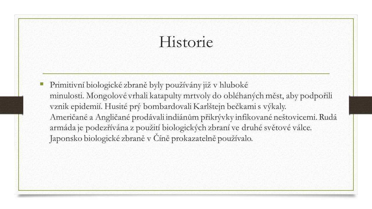 Historie  Primitivní biologické zbraně byly používány již v hluboké minulosti.