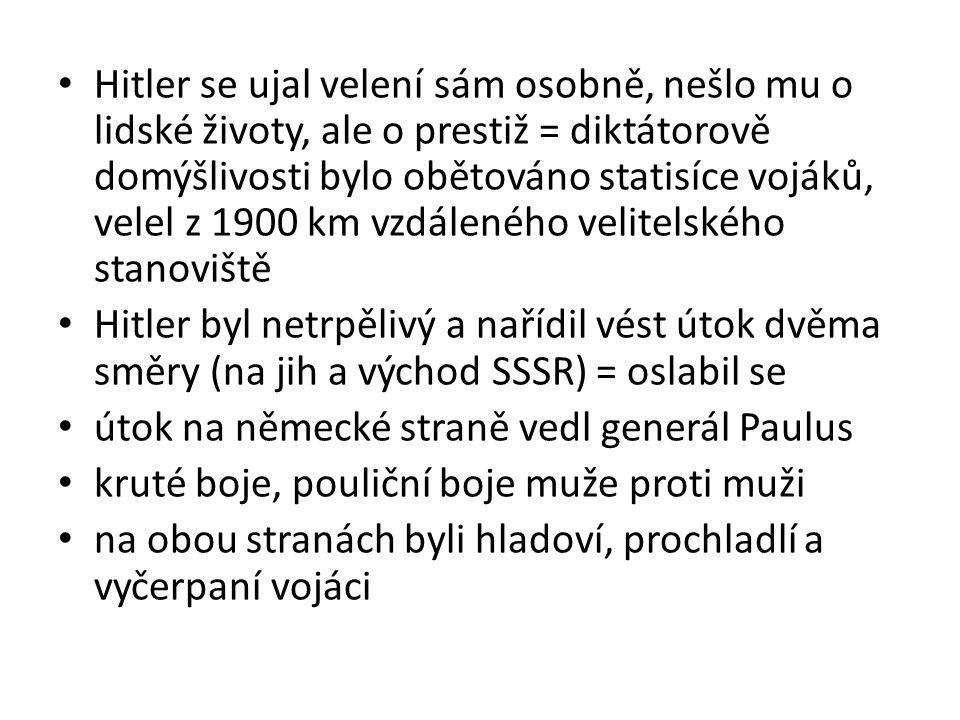 mohutné bombardování města proslulí byli i odstřelovači (Vasilij Zajcev x Heinz Thorwald) jeden německý voják napsal do svého deníku: Stalingrad je peklo na zemi, útočíme každý den, když ráno dobudeme 20 metrů, Rusové nás večer zatlačí zpět krutý byl způsob zajištění kázně vojáků Rudé armády, kteří měli zakázáno ustupovat (Stalinovo příkaz, tzv.