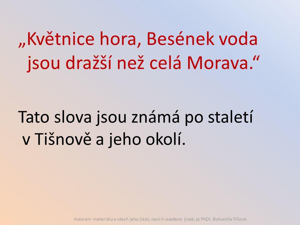 """""""Květnice hora, Besének voda jsou dražší než celá Morava."""" Tato slova jsou známá po staletí v Tišnově a jeho okolí. Autorem materiálu a všech jeho čás"""