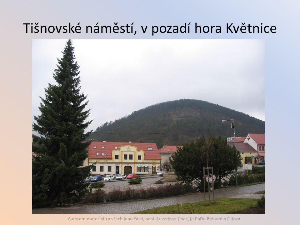 Tišnovské náměstí, v pozadí hora Květnice Autorem materiálu a všech jeho částí, není-li uvedeno jinak, je PhDr. Bohumila Fillová.