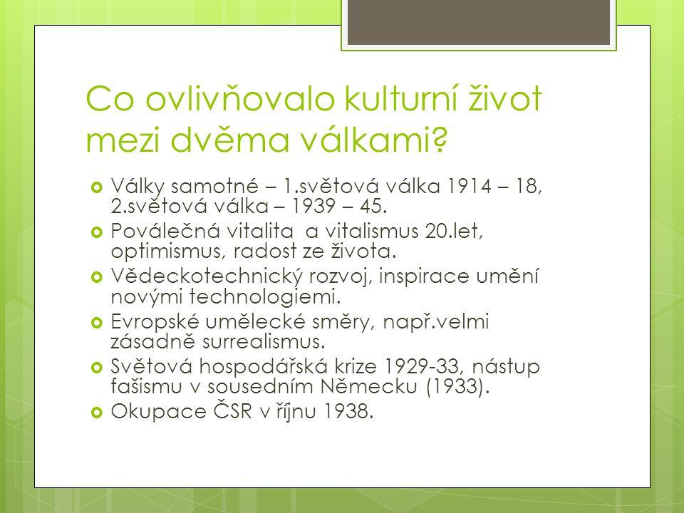 Spolek Devětsil  Umělecký spolek Devětsil, založený 1920, 1923 vznikla i jeho brněnská pobočka.