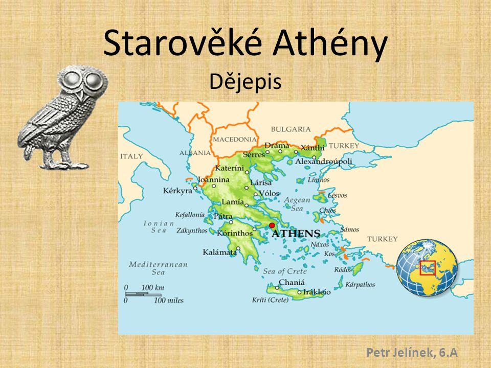 Starověké Athény Dějepis Petr Jelínek, 6.A