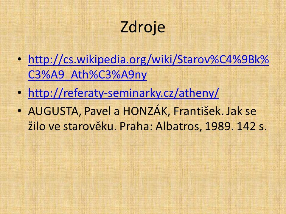 Zdroje http://cs.wikipedia.org/wiki/Starov%C4%9Bk% C3%A9_Ath%C3%A9ny http://cs.wikipedia.org/wiki/Starov%C4%9Bk% C3%A9_Ath%C3%A9ny http://referaty-sem