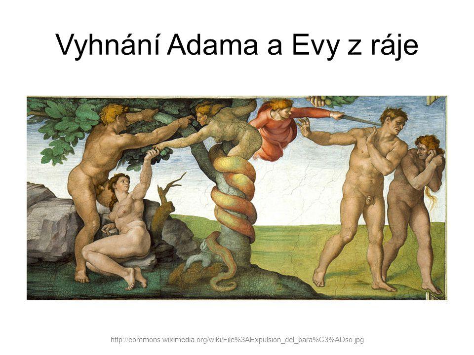 Vyhnání Adama a Evy z ráje http://commons.wikimedia.org/wiki/File%3AExpulsion_del_para%C3%ADso.jpg
