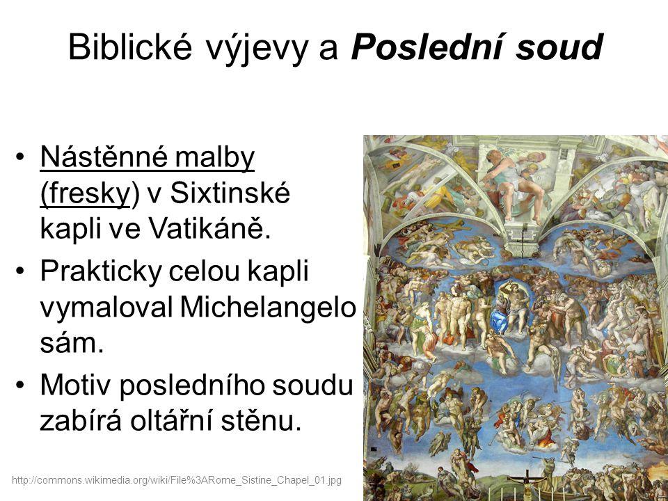 Biblické výjevy a Poslední soud Nástěnné malby (fresky) v Sixtinské kapli ve Vatikáně.