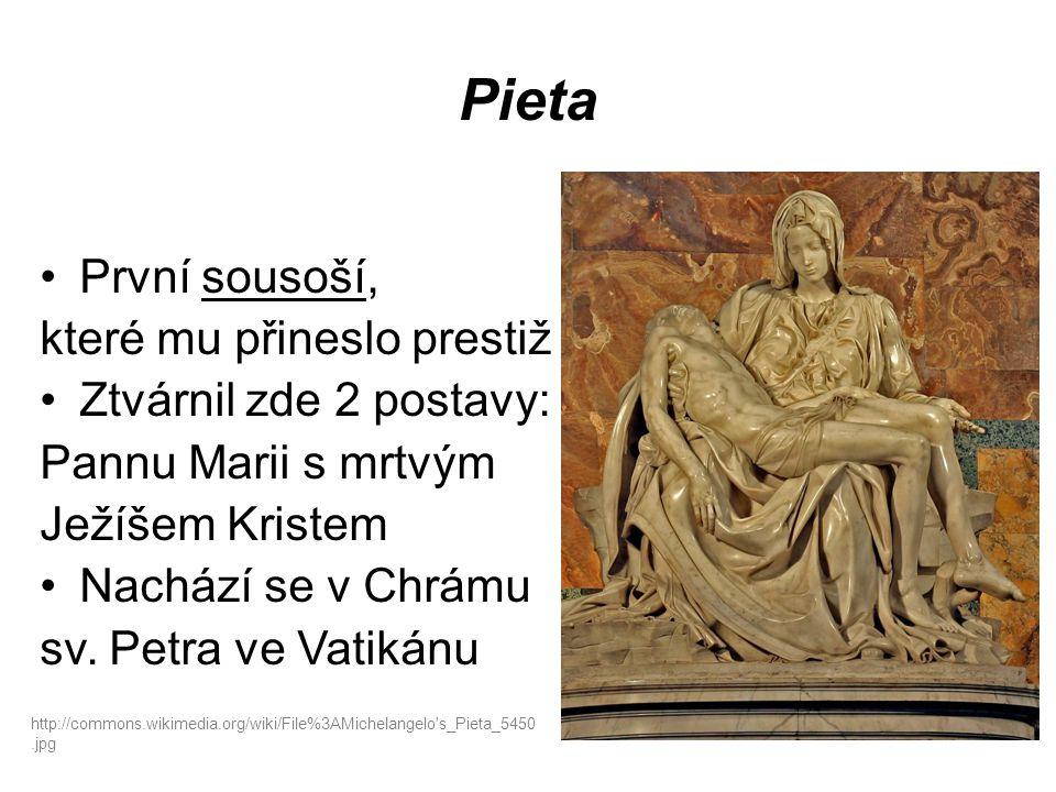 Pieta První sousoší, které mu přineslo prestiž Ztvárnil zde 2 postavy: Pannu Marii s mrtvým Ježíšem Kristem Nachází se v Chrámu sv.